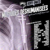 Koffi Gnato : Musiques Déshumanisées