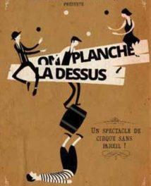 Fête de la Transhumance 2013 : «On Planche Là-Dessus» au Théâtre De Die
