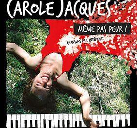 Carole Jacques, Même pas peur, Chansons de l'intérieur à Barnave mais pas seulement