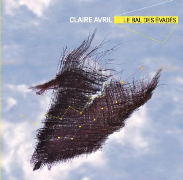 Claire Avril : «Le Bal Des Évadés»