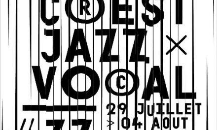 Programme du Crest Jazz Vocal #37 et concert à la Cave de Die Jaillance