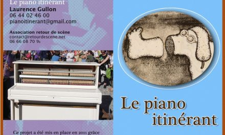 Laurence Gullon et son piano itinérant… Entre autres…