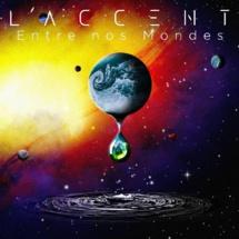 L'Accent – Entre nos mondes