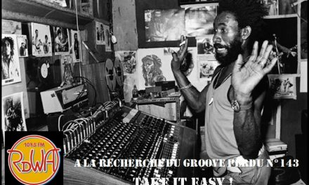 .A LA RECHERCHE DU GROOVE PERDU (143) take it easy !