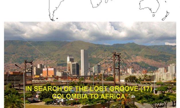 A la recherche du groove perdu (17) – De la colombie à l'Afrique