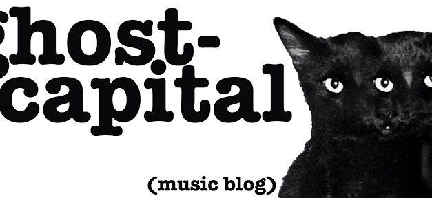 A LA RECHERCHE DU GROOVE PERDU (170) zoom sur le blog «Ghost Capital»