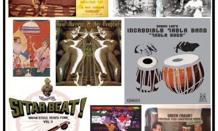 A LA RECHERCHE DU GROOVE PERDU (37) – Indian grooves