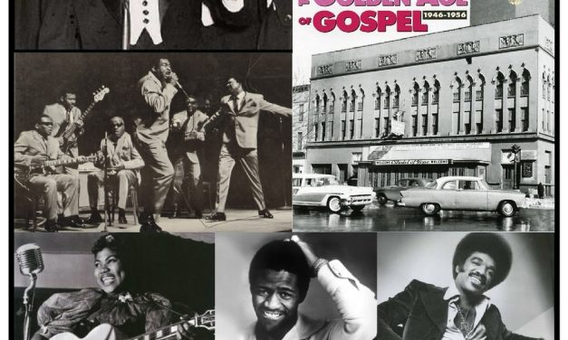 A LA RECHERCHE DU GROOVE PERDU (46) – GOSPEL AND SOUL MUSIC