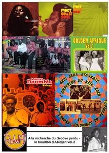 A la recherche du groove perdu (8) – Le Bouillon d'Abidjan vol.2