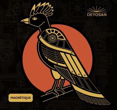 Deyosan : «Magnétique», nouvel album !