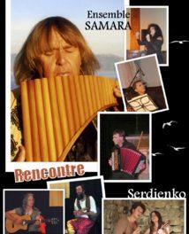 Richard & Myriam présente un Concert Exceptionnel de Musique & Chants du Monde (Samara+Serdienko+Duo Yachirym)