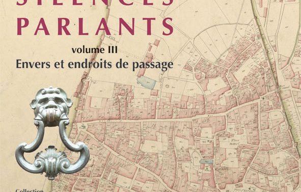Silences Parlants III : Envers et endroits de passage