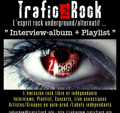 "Trafic 2 Rock ""Interview et playlist"" #7"