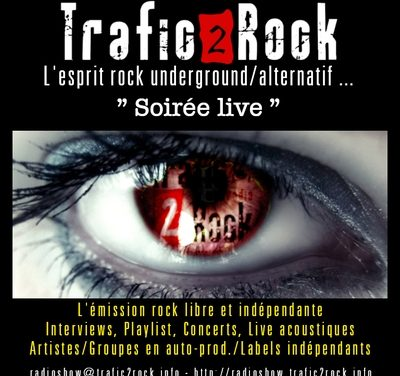 "Trafic 2 Rock ""Soirée Live"" #3"
