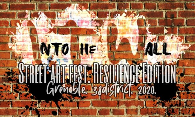 Free Like Art #13 : INTO THE WALL – STREET ART FEST, Resilience Edition 2020