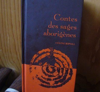 La Pensée des Peuples #1 : Contes des Sages Aborigènes