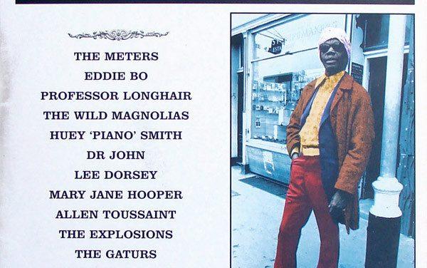 A LA RECHERCHE DU GROOVE PERDU (343) Le son de la Nouvelle-Orléans 6 : la scène soul-funk des 60's et 70's