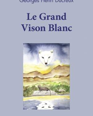 Le Grand Vison Blanc